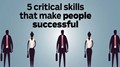 """5 critical skills that make people successful"""
